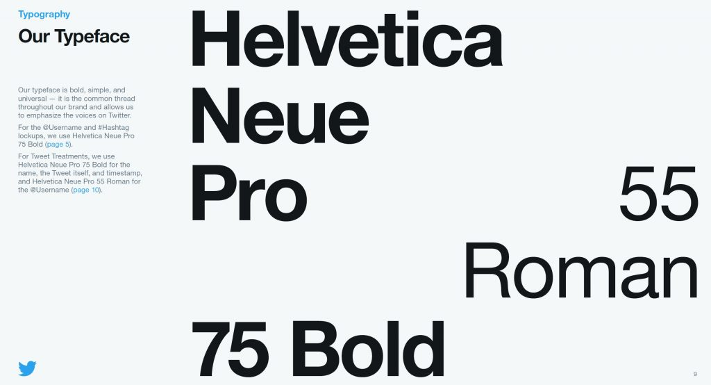 Inside Twitter's style guide they display the type face they use, helvetica Neue Pro and Roman