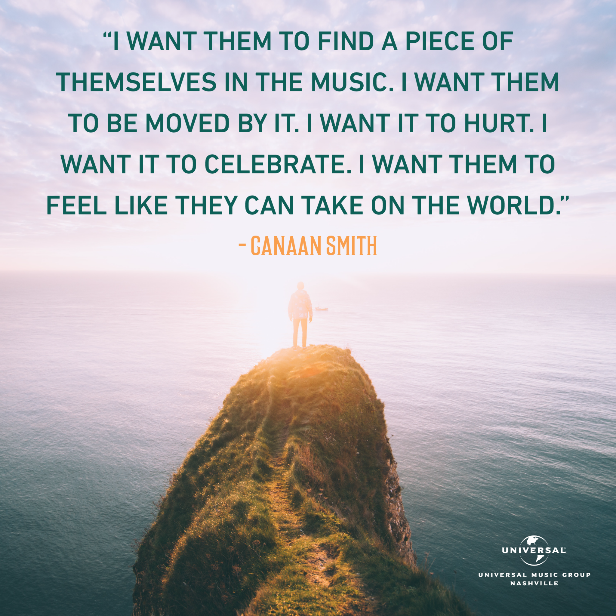 """""""I want them to find a piece of themselves in the music. I want them to be moved by it. I want it to hurt. I want it to celebrate. I want them to feel like they can take on the world."""" Canaan Smith"""