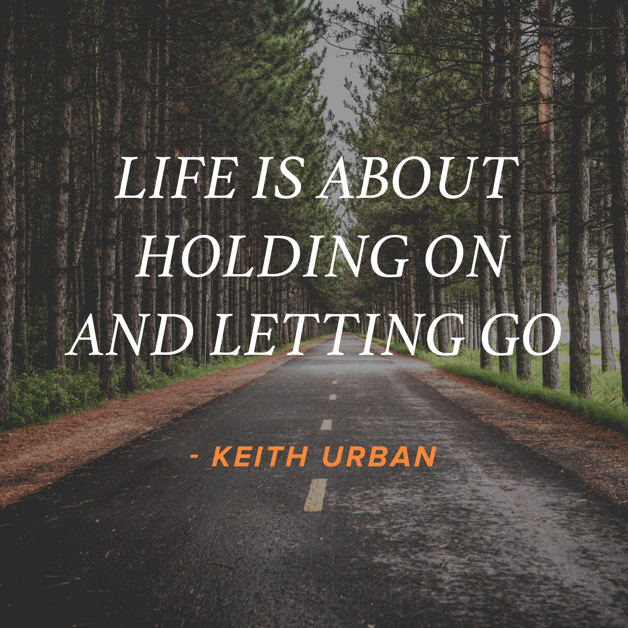 keith urban - life is about holding on and letting go